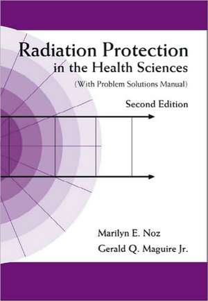 Radiation Protection in the Health Sciences [With Problem Solutions Manual]