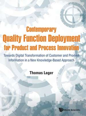 Contemporary Quality Function Deployment for Product and Process Innovation de Thomas Lager