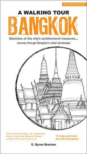 Bangkok: Sketches of the City's Architectural Treasures... Journey Through Bangkok's Urban Landscape de G. Byrne Bracken