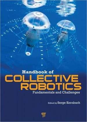 Handbook of Collective Robotics:  Fundamentals and Challenges de Serge Kernbach