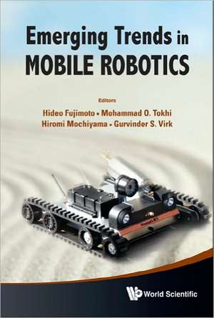 Emerging Trends in Mobile Robotics:  Proceedings of the 13th International Conference on Climbing and Walking Robots and the Support Technologies for M de Hideo Fujimoto