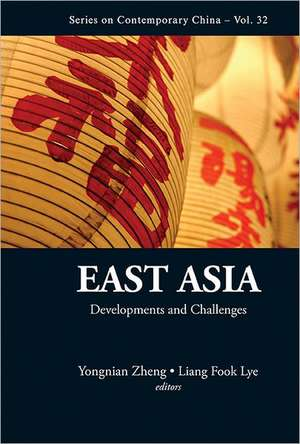 East Asia:  Developments and Challenges de LIANG FOOK LYE