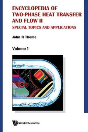 Encyclopedia of Two-Phase Heat Transfer and Flow II