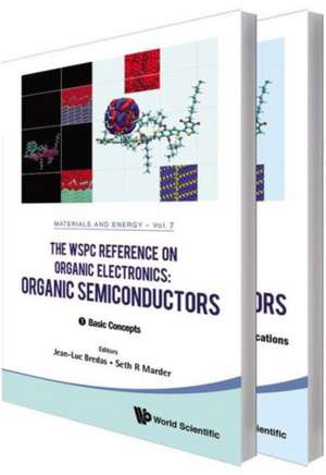 Wspc Reference on Organic Electronics, The:  Organic Semiconductors (in 2 Volumes) de Jean-Luc Bredas
