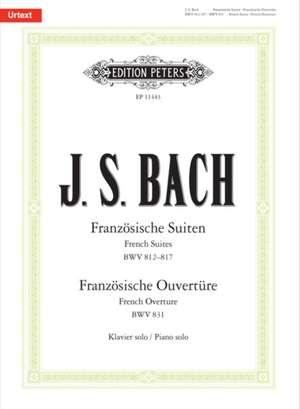 Französische Suiten BWV 812-817 / Französische Ouvertüre BWV 831 de Johann Sebastian Bach