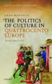 The Politics of Culture in Quattrocento Europe: René of Anjou in Italy