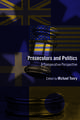 Crime and Justice, Volume 41 – Prosecutors and Politics: A Comparative Perspective