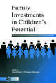 Family Investments in Children's Potential: Resources and Parenting Behaviors That Promote Success