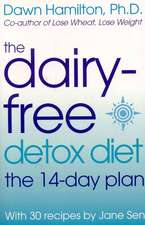 The Dairy-free Detox Diet: The 14 Day Plan