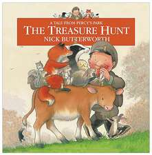 The Treasure Hunt (Tales from Percy S Park):  How to Be the Best at Work and Still Have Time to Play