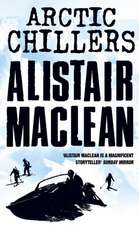 Alistair Maclean's Arctic Chillers