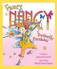 Fancy Nancy and the Butterfly Birthday