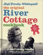 Fearnley-Whittingstall, H: The River Cottage Cookbook