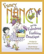 Fancy Nancy's Fabulous Fashion Boutique