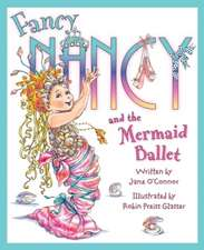 O'Connor, J: Fancy Nancy and The Mermaid Ballet: Publishers Weekly Bestseller