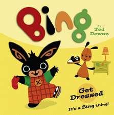 Dewan, T: Bing: Get Dressed