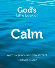 God S Little Book of Calm:  Words of Peace and Refreshment