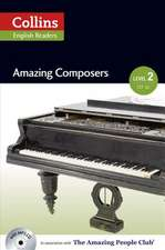 Collins ELT Readers -- Amazing Composers (Level 2):  The Whole Story