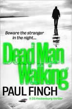 Dead Man Walking (Detective Mark Heckenburg, Book 4):  Local Discoveries for Great Escapes