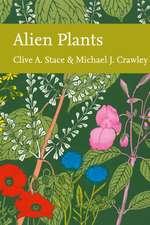 Collins New Naturalist Library (129) - Alien Plants