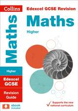 Collins Gcse Revision and Practice - New 2015 Curriculum Edition -- Edexcel Gcse Maths Higher Tier:  Revision Guide