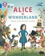 Collins Big Cat -- Alice in Wonderland:  Band 16/Sapphire