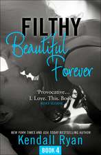 Filthy Beautiful Forever