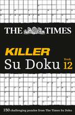 The Times Killer Su Doku Book 12:  80 General Knowledge Puzzles from the Times 2