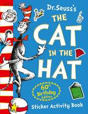The Cat in the Hat Sticker Activity Book. 60th Birthday Edition