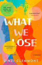 Clemmons, Z: What We Lose