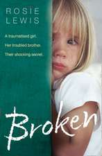 Broken: A Traumatized Girl. Her Troubled Brother. Their Shocking Secret.