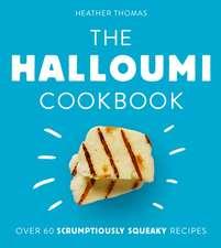 Thomas, H: The Halloumi Cookbook