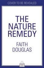 Douglas, F: The Nature Remedy
