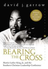 Bearing the Cross: Martin Luther King, Jr., and the Southern Christian Leadership Conference