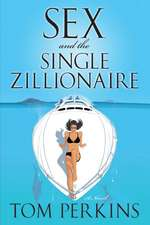 Sex and the Single Zillionaire: A Novel