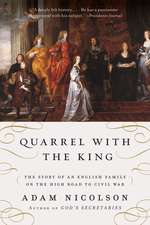 Quarrel with the King: The Story of an English Family on the High Road to Civil War