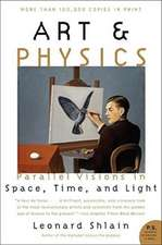 Art & Physics: Parallel Visions in Space, Time, and Light