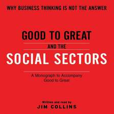 Good To Great And The Social Sectors Unabr CD: A Monograph to Accompany Good to Great