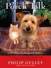 Porch Talk: Stories of Decency, Common Sense, and Other Endangered Species