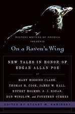 On a Raven's Wing: New Tales in Honor of Edgar Allan Poe by Mary Higgins Clark, Thomas H. Cook, James W. Hall, Rupert Holmes, S. J. Rozan, Don Winslow, and Fourteen Others