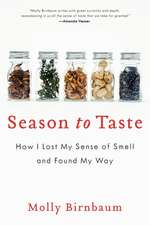 Season to Taste: How I Lost My Sense of Smell and Found My Way