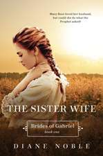 The Sister Wife: Brides of Gabriel Book One