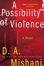 A Possibility of Violence: A Novel
