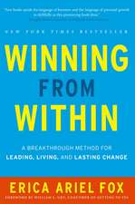 Winning from Within: A Breakthrough Method for Leading, Living, and Lasting Change