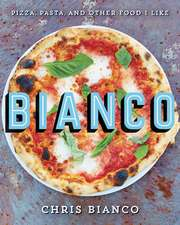 Bianco: Pizza, Pasta, and Other Food I Like