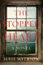 The Stopped Heart: A Novel