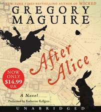 After Alice Low Price CD: A Novel