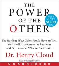 The Power of the Other Low Price CD: The startling effect other people have on you, from the boardroom to the bedroom and beyond-and what to do about it