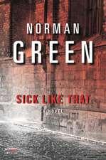 Sick Like That: A Novel