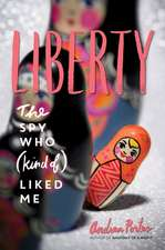 Liberty: The Spy Who (Kind of ) Liked Me